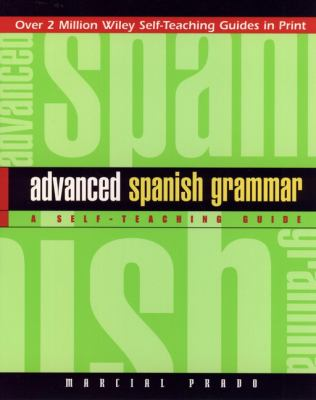Advanced Spanish Grammar: A Self-Teaching Guide 9780471134480