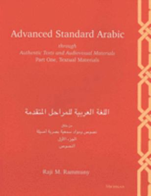 Advanced Standard Arabic Through Authentic Texts and Audiovisual Materials: Part One, Textual Materials 9780472082612