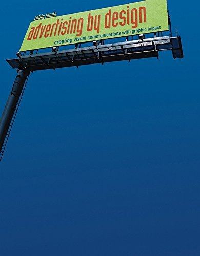 Advertising by Design: Creating Visual Communications with Graphic Impact 9780471428978
