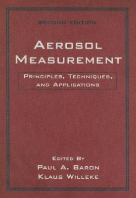 Aerosol Measurement: Principles, Techniques, and Applications 9780471784920
