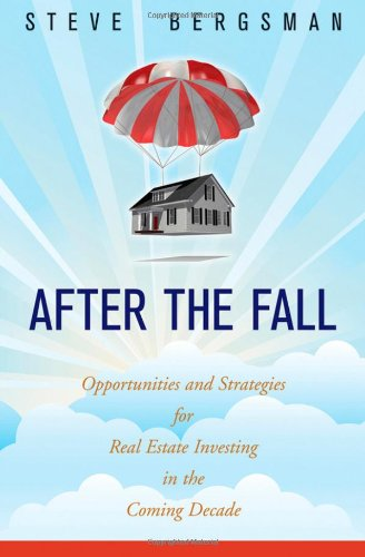 After the Fall: Opportunities and Strategies for Real Estate Investing in the Coming Decade 9780470405277