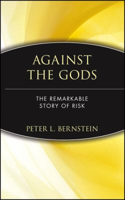 Against the Gods: The Remarkable Story of Risk 9780471121046