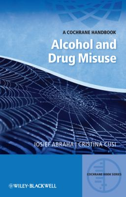 Alcohol and Drug Misuse: A Cochrane Handbook 9780470659694