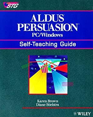 Aldus Persuasion PC/Windows: Self-Teaching Guide 9780471514114