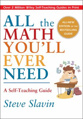All the Math You'll Ever Need: A Self-Teaching Guide 9780471317517