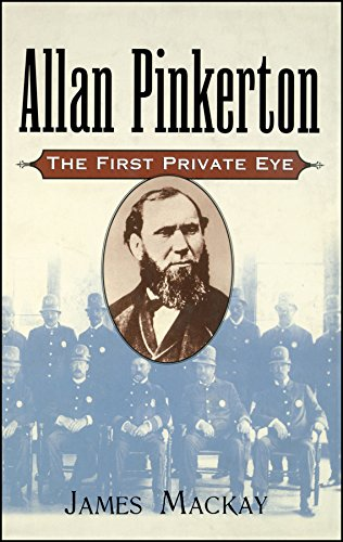 Allan Pinkerton: The First Private Eye 9780471194156