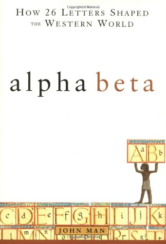 Alpha Beta: How 26 Letters Shaped the Western World 9780471415749