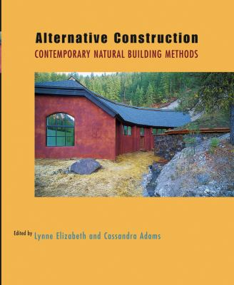 Alternative Construction: Contemporary Natural Building Methods 9780471719380