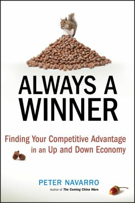 Always a Winner!: Finding Your Competitive Advantage in an Up-And-Down Economy 9780470497203
