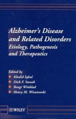 Alzheimer's Disease and Related Disorders: Etiology, Pathogenesis and Therapeutics 9780471986836
