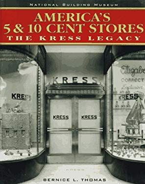 America's 5 and 10 Cent Stores: The Kress Legacy 9780471181958