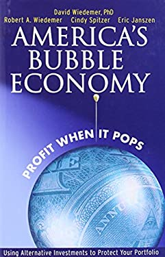 America's Bubble Economy: Profit When It Pops 9780471753674