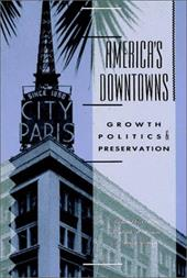 America's Downtowns: Growth, Politics and Preservation 1545589