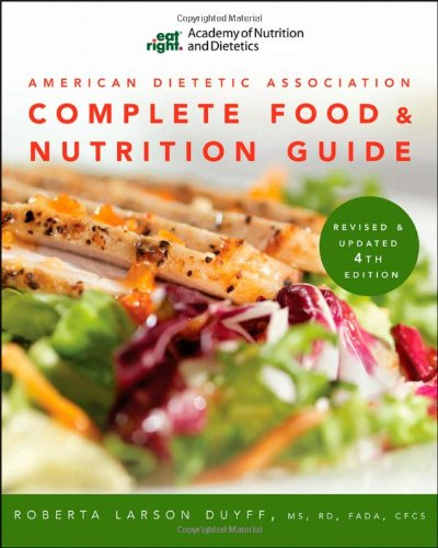 American Dietetic Association Complete Food and Nutrition Guide 9780470912072