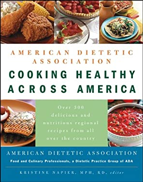 American Dietetic Association Cooking Healthy Across America 9780471686828