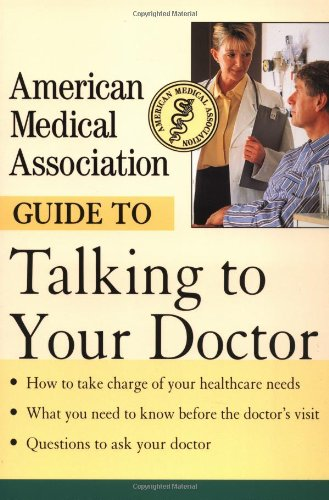 American Medical Association Guide to Talking to Your Doctor 9780471414100