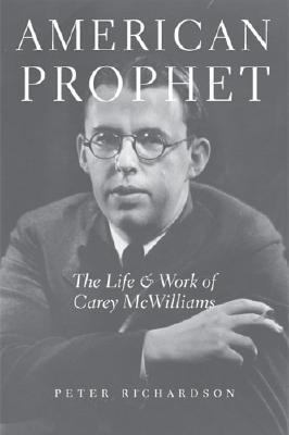 American Prophet: The Life and Work of Carey McWilliams 9780472115242