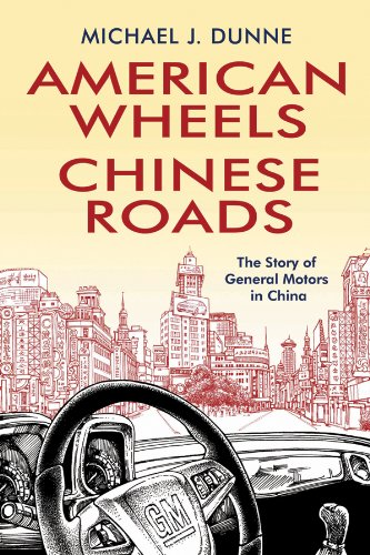 American Wheels, Chinese Roads: The Story of General Motors in China 9780470828618