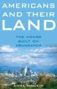 Americans and Their Land: The House Built on Abundance 9780472115563