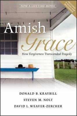 Amish Grace: How Forgiveness Transcended Tragedy 9780470344040