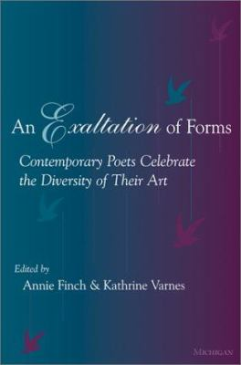 An Exaltation of Forms: Contemporary Poets Celebrate the Diversity of Their Art 9780472067251