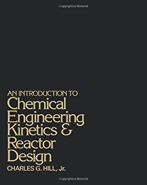 An Introduction to Chemical Engineering Kinetics and Reactor Design 9780471396093