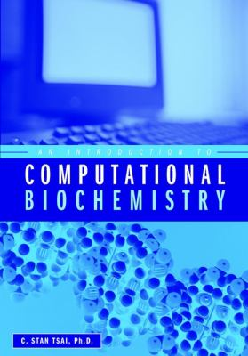 An Introduction to Computational Biochemistry 9780471401209