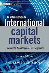 An Introduction to International Capital Markets,: Products, Strategies, Participants
