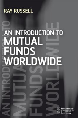An Introduction to Mutual Funds Worldwide 9780470062036