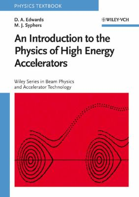 An Introduction to the Physics of High Energy Accelerators 9780471551638