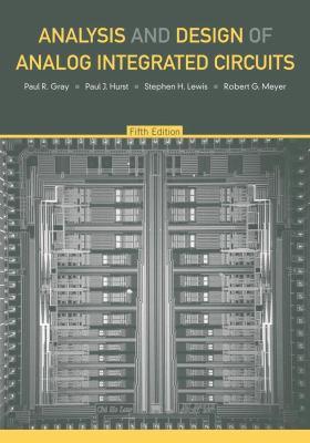 Analysis and Design of Analog Integrated Circuits Robert G. Meyer