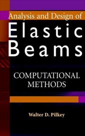 Analysis and Design of Elastic Beams: Computational Methods 1555817