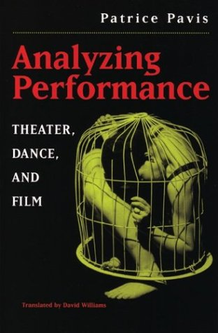 Analyzing Performance: Theater, Dance, and Film