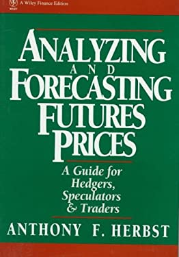 Analyzing and Forecasting Futures Prices: A Guide for Hedgers, Speculators, and Traders 9780471533122