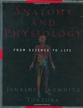 Anatomy and Physiology: From Science to Life 9780471613183