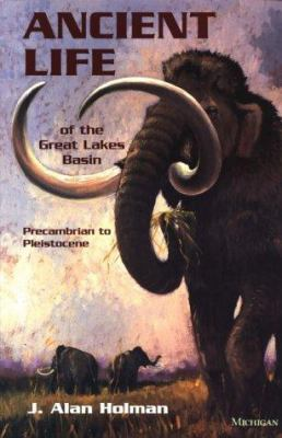 Ancient Life of the Great Lakes Basin: Precambrian to Pleistocene 9780472065349