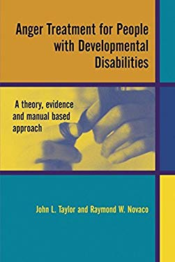 Anger Treatment for People with Developmental Disabilities: A Theory, Evidence and Manual Based Approach 9780470870044