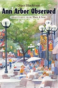 Ann Arbor Observed: Selections from Then & Now 9780472031757