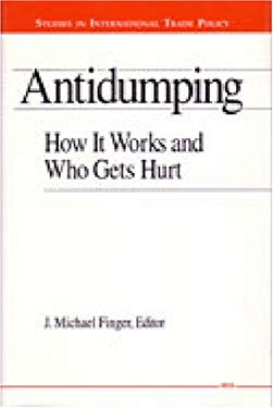 Antidumping: How It Works and Who Gets Hurt 9780472104062
