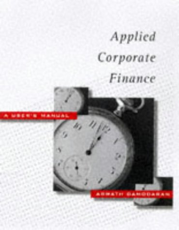 Applied Corporate Finance: A User's Manual 9780471239703