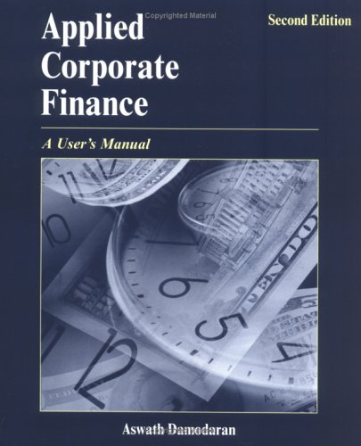 Applied Corporate Finance: A User's Manual 9780471660934