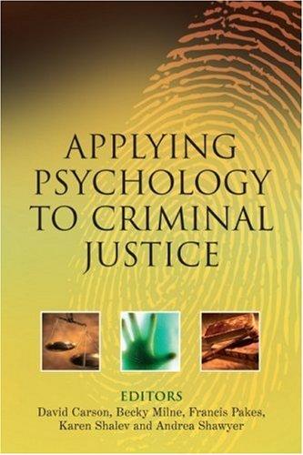 Applying Psychology to Criminal Justice 9780470015155