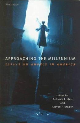 Approaching the Millennium: Essays on Angels in America 9780472066230