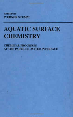 Aquatic Surface Chemistry: Chemical Processes at the Particle-Water Interface 9780471829959