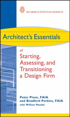Architect's Essentials of Starting, Assessing, and Transitioning a Design Firm 9780470261064