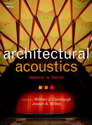 Architectural Acoustics: Principles and Practice 9780471306825