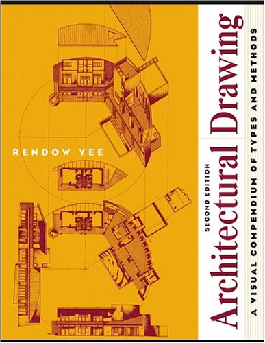 Architectural Drawing: A Visual Compendium of Types and Methods 9780471055402