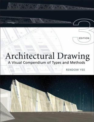 Architectural Drawing: A Visual Compendium of Types and Methods 9780471793663