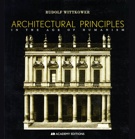 Architectural Principles in the Age of Humanism 9780471977636