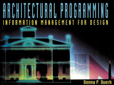 Architectural Programming: Information Management for Design 9780471284680